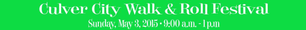 Culver City Walk & Roll Festival, May 3, 9-1