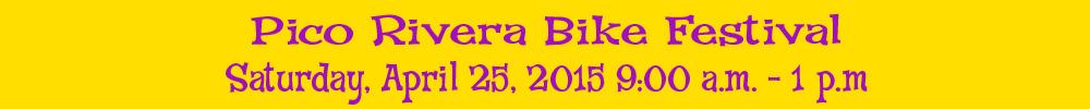 Pico Rivera Bicycle Festival, April 25, 9-1